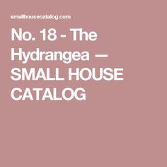 No. 18 - The Hydrangea — SMALL HOUSE CATALOG Tiny House 3 Bedroom, Two Story Homes, Story House, Small House Plans, Hydrangea, Catalog, Ideas, Little House Plans, Tiny House Plans