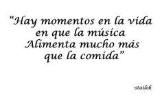 Música, vida, alma, espíritu, salud, alegría...
