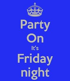 Party cus its friday night #weekendisherefinally #thankgoditsfriday #fridaynight #party #suitup #itspartytime