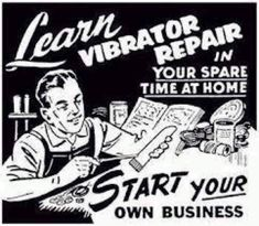 Learn Vibrator Repair In Your Spare Time At Home? I assume this is a joke, but you never can tell with these old ads! Funny Vintage Ads, Funny Ads, Vintage Humor, Vintage Posters, Funny Memes, Jokes, Retro Humor, Funny Signs, Old Advertisements