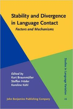 Stability and divergence in language contact : factors and mechanisms / edited by Kurt Braunmüller, Steffen Höder, Karoline Kühl - Amsterdam : John Benjamins, cop. 2014