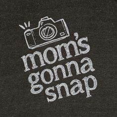 http://www.clickinmoms.com/store/shop/moms-gonna-snap-tee-new-design/#