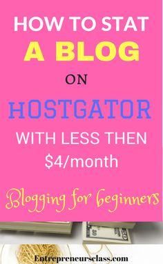 how to start a blog on hostgator- The step by step blogging tutorial on how to create blog on hostgator for just $4/month.
