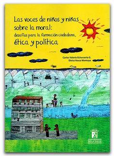 Las voces de niños y niñas sobre lo moral: desafíos para la formación ciudadana, ética y política – Ludwig Mauricio Rojas Delgado  - Universidad de La Salle  -    http://www.librosyeditores.com/tiendalemoine/2929-las-voces-ninos-ninas-sobre-moral-desafios-formacion-ciudadana-etica-politica.html  -  Editores y distribuidores.