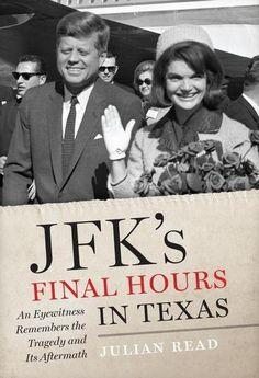Julian Reed's new book about the Kennedys visit to Texas