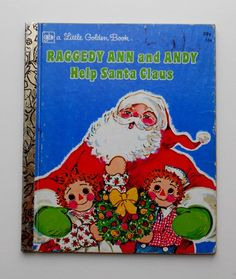 Raggedy Ann and Andy Help Santa Claus, Little Golden Book, 1970's