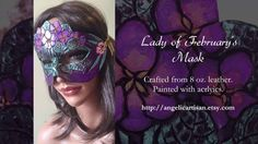 A video showcasing Lady of February's Mask.  For more of this Art Nouveau birthstone series, see http://nouveauladies.angelicshades.com #nouveauladies