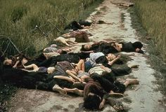 My Lai Massacre - Bodies lay in the road leading from the village of My Lai, South Vietnam, following the massacre of civilians on March 16,1968. Within four hours, 504 men, women and children were killed in the My Lai hamlets in one of the U.S. military's blackest days. (photo Ronald L. Haeberle)