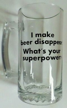 Custom Glass Beer Mug, I Make Beer Disappear. What's Your Superpower?, Funny Quotes Beer Mug, Bachelor Party, Fraternity Gift Alcohol Humor, Funny Alcohol, Alcohol Quotes, Fraternity Gifts, Craft Beer Gifts, Whisky, Glass Beer Mugs, Wine Quotes, Wine Sayings