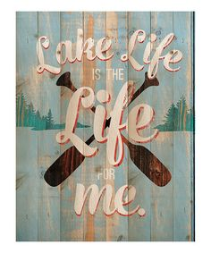 Look what I found on #zulily! 'Lake Life' Wall Sign #zulilyfinds