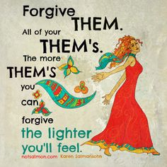Don't forgive to be NICE - forgive to be FREE.