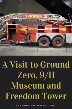 Visiting New York Ground Zero, the 9/11 Museum and Freedom Tower