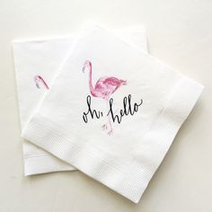 Oh Hello! Flamingo Printed Napkins by LHCalligraphy on Etsy https://www.etsy.com/nz/listing/241443190/oh-hello-flamingo-printed-napkins