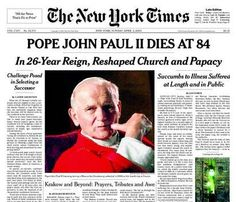 The New York Times, April 3, 2005: Pope John Paul II Dies at 84, on April 2