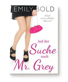 Auf der Suche nach Mr. Grey von Emily Bold -Rezension- #blogging #bloggen #bücherwurm #bücherliebe #buchbloggerin #buchblogger #büchereule #instablogger #bookstagram #bookworm #Buchblogger, #deutschsprachig, #Buchblog, #Blog #rezension #MelusinesWelt