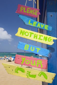 Leave nothing but your footprint! #beach #sign