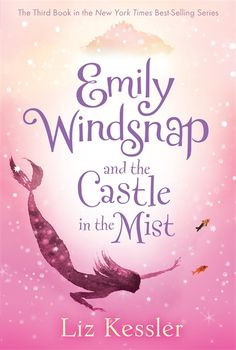 Emily Windsnap and the Castle in the Mist - #3 in the New York Times bestselling series - #mermaids #ocean #kidlit #middlegrade - The third fin-tastic tale about the feisty half-mermaid introduces a mysterious boy who shares her fate.