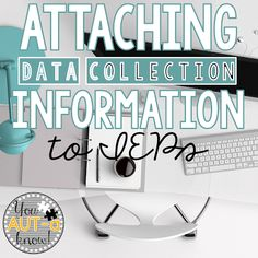 Attaching data collection information to an IEP really allows you to think about the teaching procedures you will implement.  Read how I attach data sheets to plan for instruction in my Autism classroom!