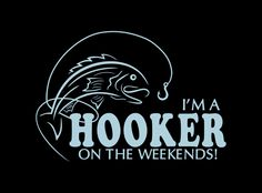 Im A Hooker On The Weekends I Love Fishing Iron On Vinyl Heat T-shirt Transfer - Fishing Shirt - Ideas of Fishing Shirt - I'm A Hooker On The Weekends I Love Fishing Iron On Vinyl Or Holographic Vinyl Heat T-shirt Transfer by MyCreativeOutletTime on Etsy Fishing Signs, Fishing Quotes, Fishing T Shirts, Fishing Life, Bass Fishing, Love Shirt, Diy Shirt, Silhouette Projects, Silhouette Design