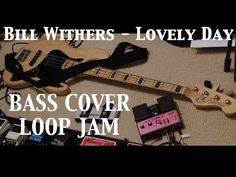 Bill Withers Lovely Day - Bass Cover Loop Station RC30 Jam - YouTube