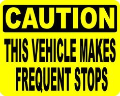 Caution This Vehicle Makes Frequent Stops Decal
