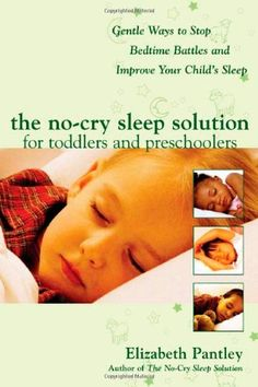 The No-Cry Sleep Solution for Toddlers and Preschoolers: Gentle Ways to Stop Bedtime Battles and Improve Your Child's Sleep:Amazon:Books