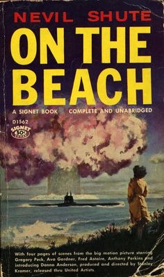 On The Beach, by Nevil Shute. What would really happen in the event of a nuclear holocaust.