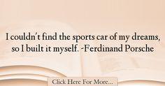 Ferdinand Porsche Quotes About Sports - 63908