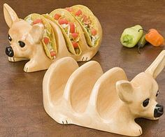 Chihuahua Taco Holder is a must have.