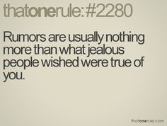 Couple Quotes : Jealousy Sayings & Quotes QUOTATION – Image : As the quote says – Description yup Sharing is Caring – Don't forget to share this quote with those Who Matter ! Time Quotes, Words Quotes, Wise Words, Quotes To Live By, Quotes Quotes, Quotes About Rumors, Rumor Quotes, Great Quotes, Inspirational Quotes