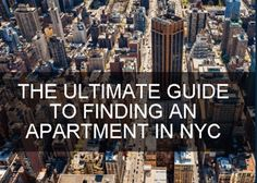 The ultimate guide to finding an apartment in New York City. Find an apartment you'll love, and can actually afford.