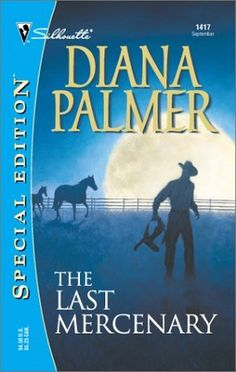 The Last Mercenary (Soldiers of Fortune, Book 6) by Diana Palmer, http://www.amazon.com/dp/0373244177/ref=cm_sw_r_pi_dp_ighfrb0HA8TQW