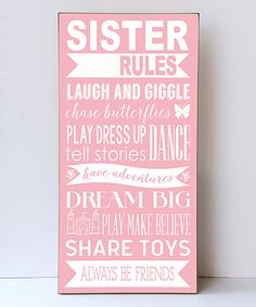 Another great find on #zulily! Light Pink & White 'Sister Rules' Wall Sign by Vinyl Crafts #zulilyfinds