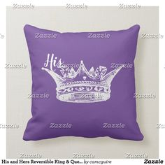 Shop His and Hers Reversible King & Queen Pillow created by camcguire. Unique Wedding Gifts, Unique Weddings, Custom Pillows, Decorative Throw Pillows, Husband Wife Humor, Crown Art, Customizable Gifts, King Queen, Color