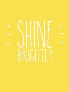 Shine brightly!