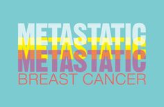 Metastic Cancer - Breast Cancer Awareness Month 2014