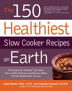 Discover how to make mouth-watering, super-healthy, and super-convenient slow-cooked meals with The 150 Healthiest Slow Cooker Recipes on Earth! #slowcooker #recipes #healthyrecipes