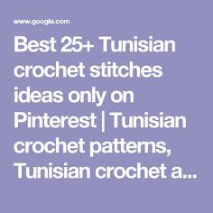 Best 25+ Tunisian crochet stitches ideas only on Pinterest   Tunisian crochet patterns, Tunisian crochet and Tunisian crochet blanket