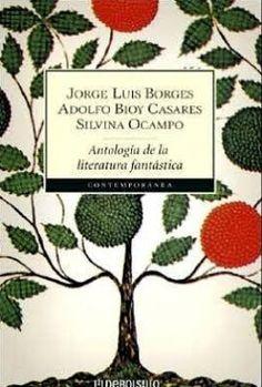 """""""Antología de la literatura fantástica"""" de Jorge Luis Borges, Silvina Ocampo y Bioy Casares."""