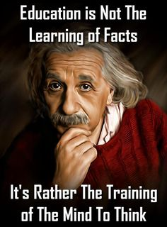 Albert Einstein Quotes : 40 Motivational Quotes about Education - Education Quotes for Students Motivation Education is not the learning of facts. It's rather the training of the mind to think. Sharing is caring, Quotable Quotes, Wisdom Quotes, Life Quotes, Quotes Quotes, Quotes Images, People Quotes, Student Motivation, Business Motivation, Famous Quotes