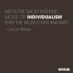 """""""El arte es el más intenso modo de individualismo que el mundo ha conocido."""" - Oscar Wilde"""