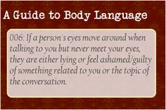 A Guide to Body Language — Ah, the eyes. Don't be afraid to ask someone to...