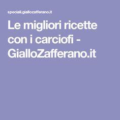 Le migliori ricette con i carciofi - GialloZafferano.it
