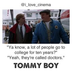 Tommy boy movie - and likely graduation party theme. Go To Movies, Funny Movies, Comedy Movies, Action Movies, Films, Boy Movie, Film Movie, Tommy Boy, Matt Foley Motivational Speaker