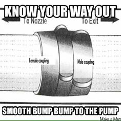 #Firefighter Tip: A easy way to remember how to get out of a fire or a dangerous situation is: smooth – bump – bump to the pump. Which equates to the smooth male coupling to the first lugs and then the female lugs and out to the Engine and safety. #firepr