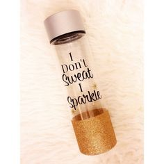 I Dont Sweat I Sparkle Water Bottle - Personalized Water Bottle