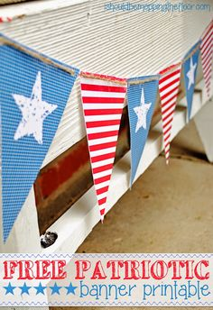Free Patriotic Banner Printable | Instant Download | Print as many pennants as you like for the length you need.