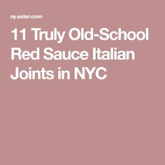 11 Truly Old-School Red Sauce Italian Joints in NYC