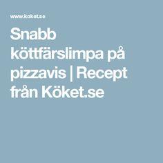 Snabb köttfärslimpa på pizzavis | Recept från Köket.se