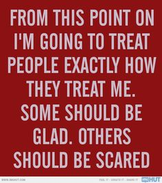 Treat People How They Treat You